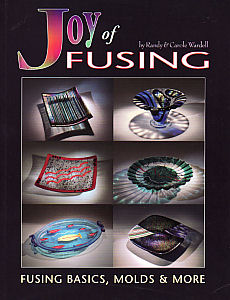 The Joy of Fusing - Randy and Carole Wardell