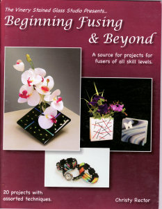 Beginning Fusing and Beyond - Christy Rector