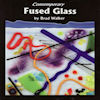 Contemporary Fused Glass - Brad Walker