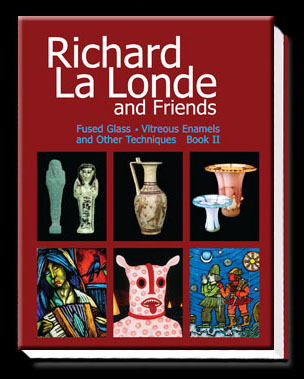 Richard La Londe and Friends - Fused Glass Techniques Book 2